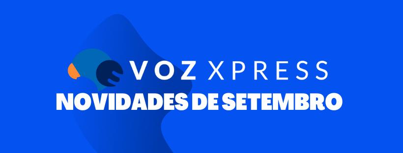 Novidades de setembro da VozXpress