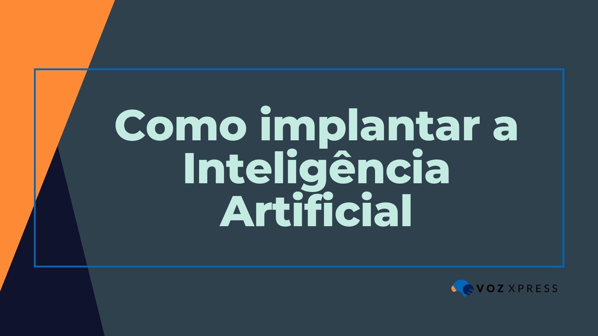 O que você precisa saber para implantar a Inteligência Artificial na Central Telefônica da sua empresa